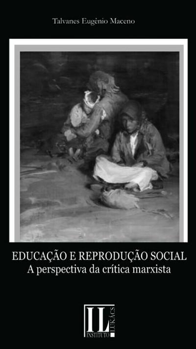 Educação e Reprodução Social: a perspectiva da crítica marxista