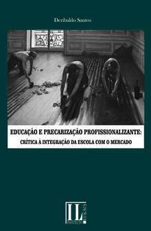 Educação e Precarização Profissionalizante: crítica à integração da escola com o mercado