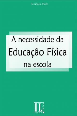 A Necessidade da Educação Física na Escola