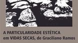 A particularidade estética em Vidas Secas, de Graciliano Ramos
