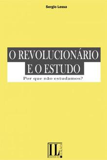 O Revolucionário e o Estudo: por quê não estudamos?
