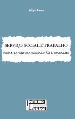 Serviço Social e Trabalho: porque o serviço social não é trabalho