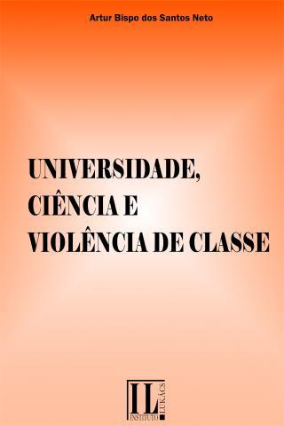 Universidade, Ciência e Violência de Classe