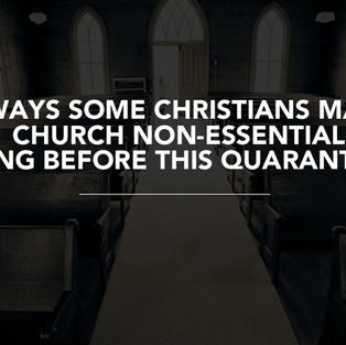 Josh Irmler: 7 Ways Some Christians Made Church Non-Essential Long Before This Quarantine