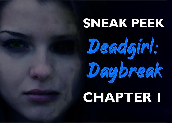 Deadgirl Daybreak Sneak Peak.png