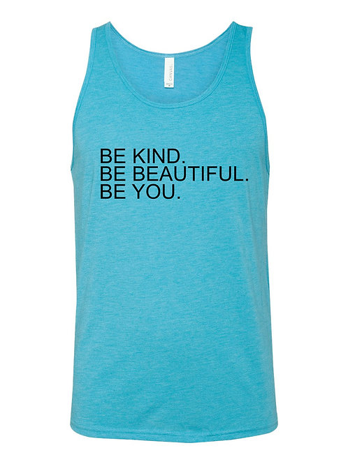 Be Kind. Be Beautiful. Be You.
