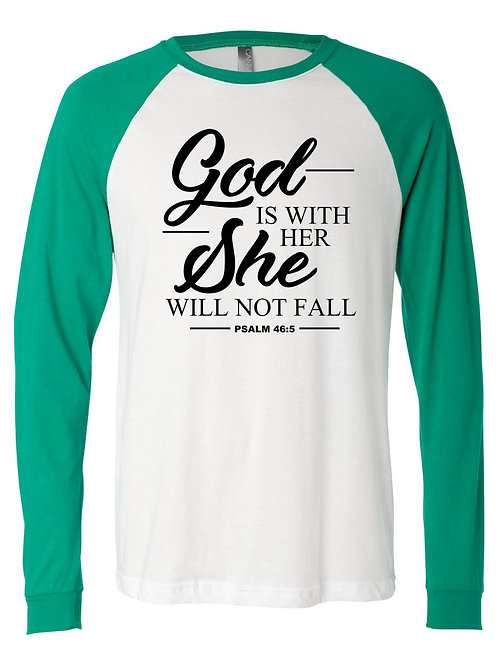 God is With Her She Will Not Fall Long Sleeve Raglan Shirt