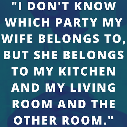 I don't know which party my wife belongs