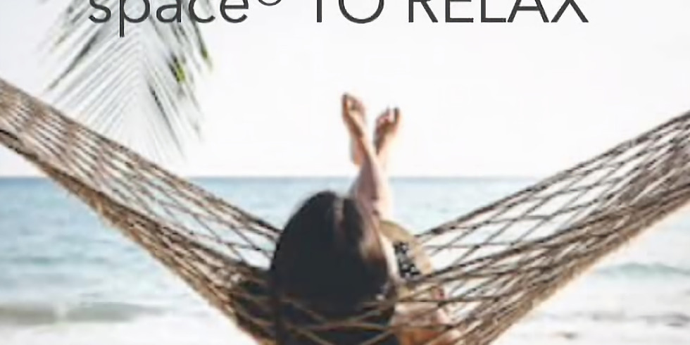 space® TO RELAX