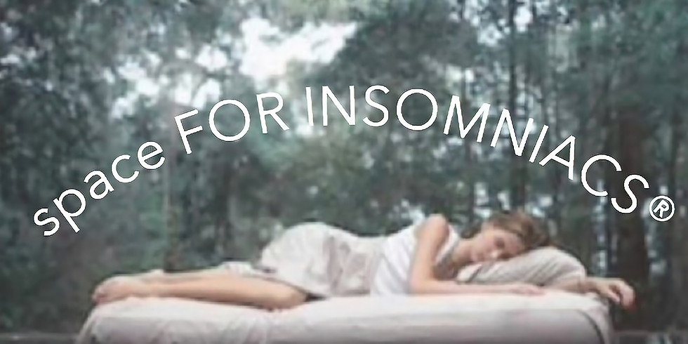 space® FOR INSOMNIACS