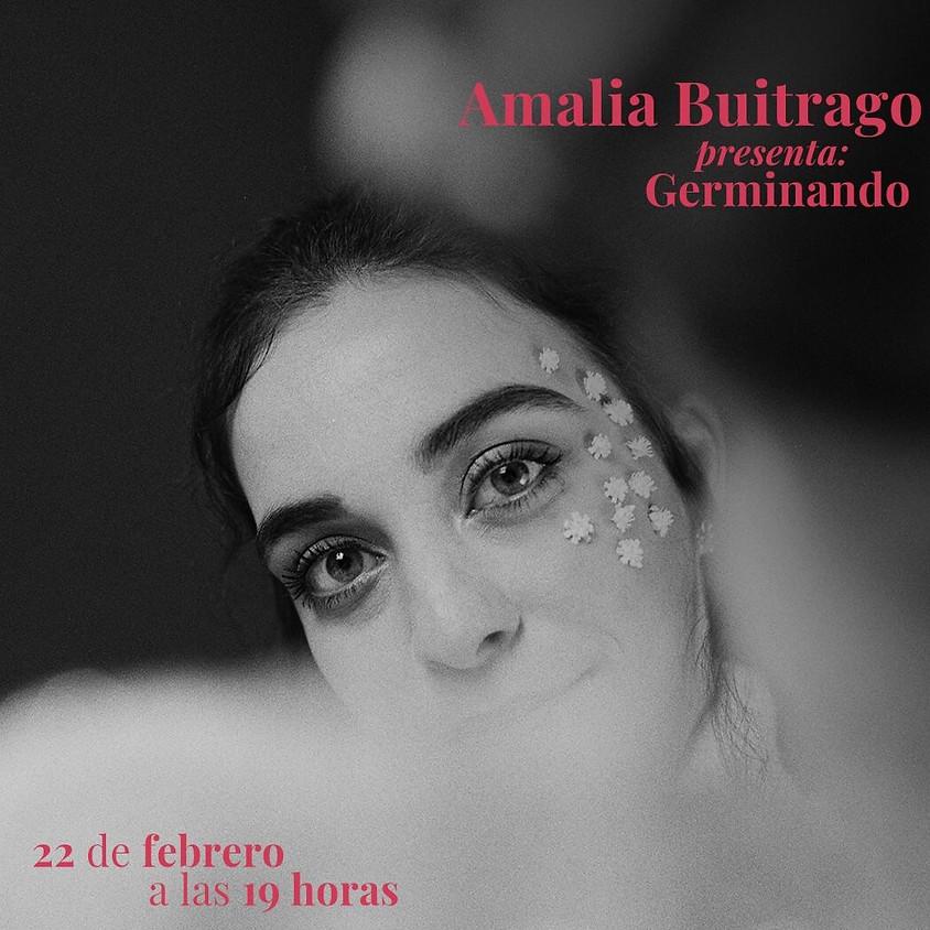 "Amalia Buitrago presenta ""Germinando"""