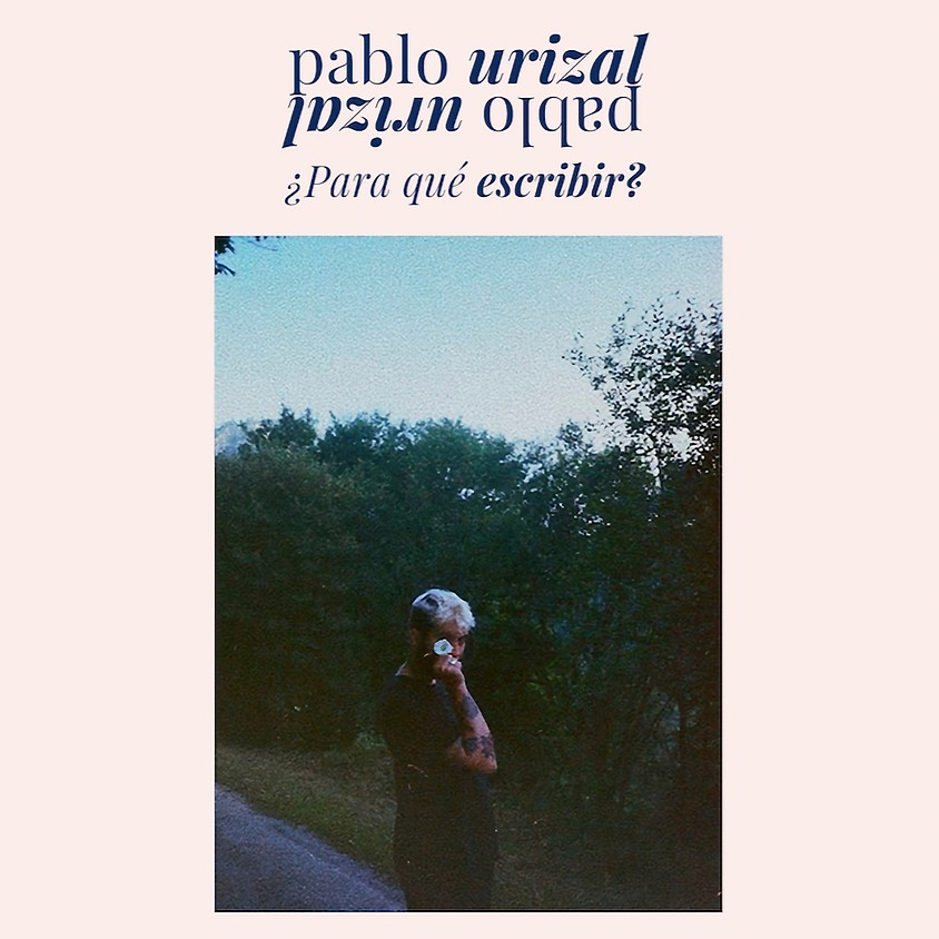 """Pablo Urizal recita """"¿Para qué escribir?"""""""