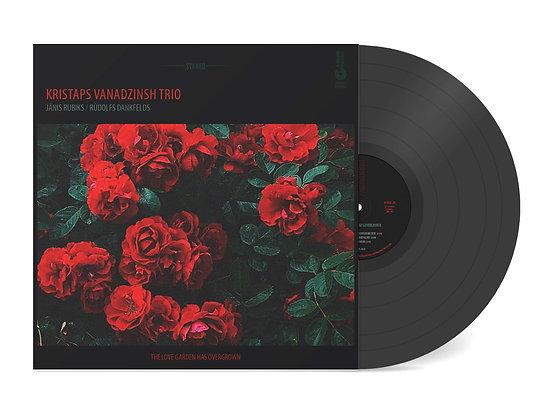 THE LOVE GARDEN HAS OVERGROWN by Kristaps Vanadzinsh Trio