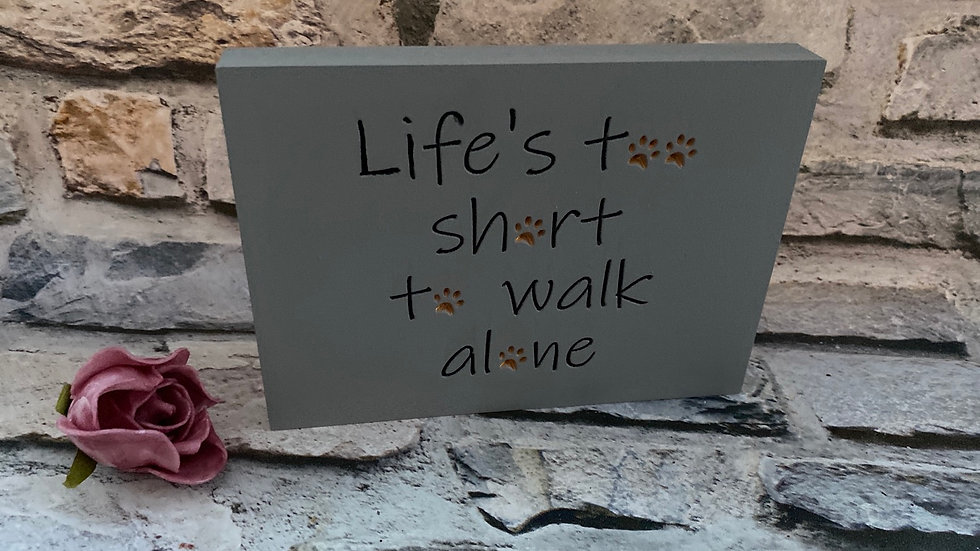 Dog plaque - Life's too short