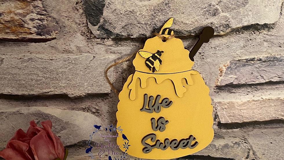 Life is sweet bee, honey pot