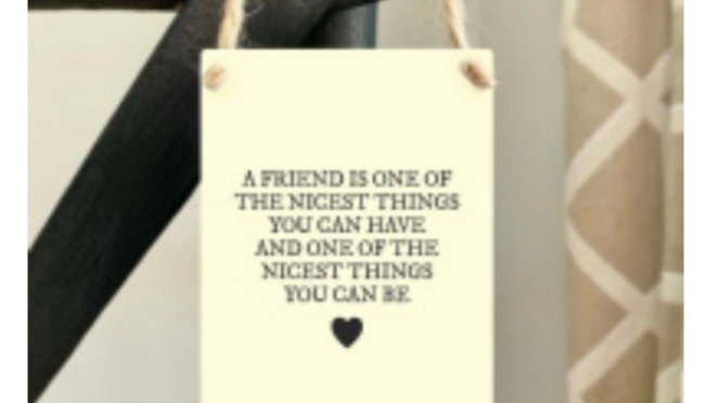 A friend is one of the nicest things