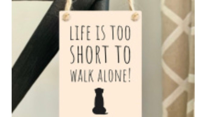 Life is too short to walk alone!
