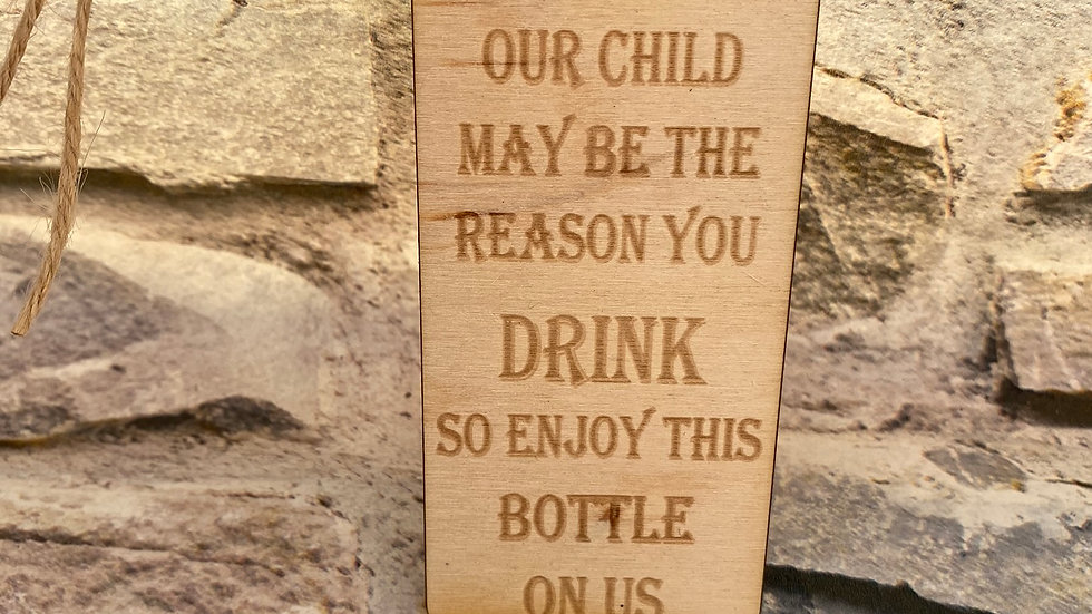 our child may be the reason you drink