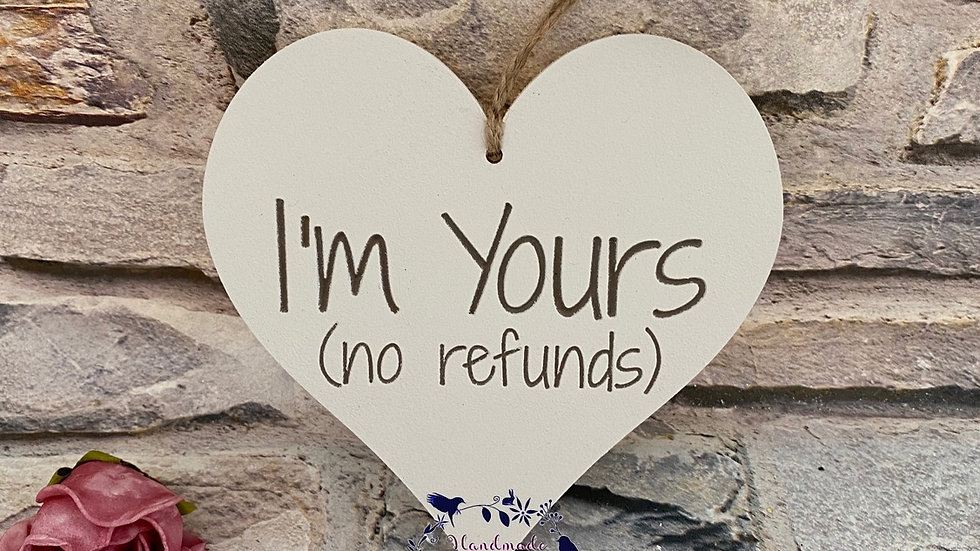 I'm yours (no refunds)
