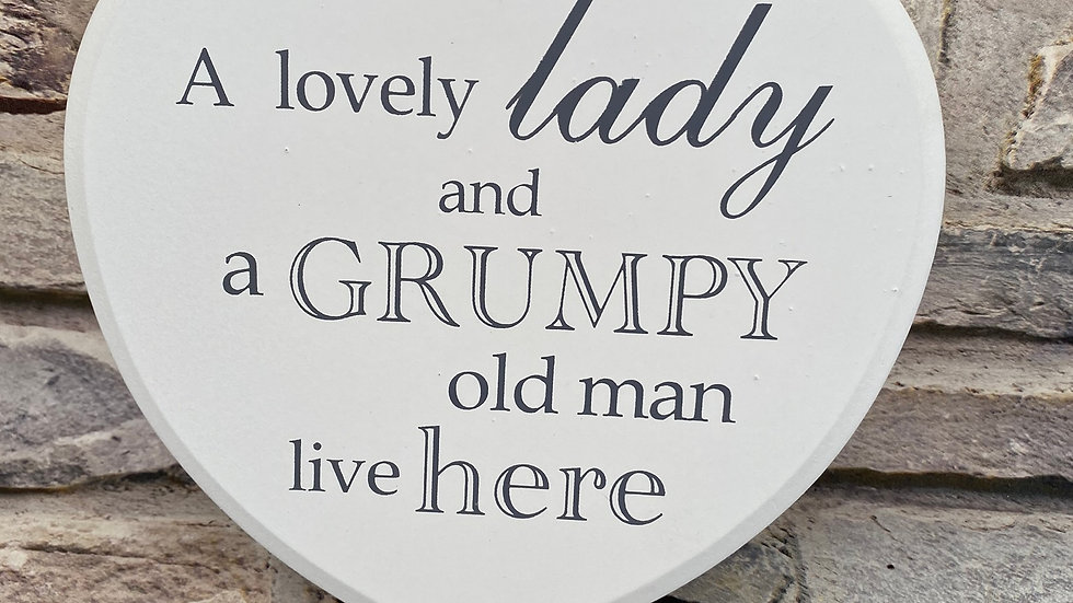 A lovely lady and a grumpy old man live here