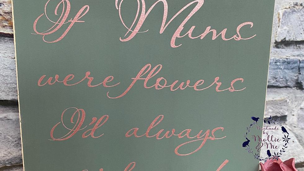 If mum were flowers
