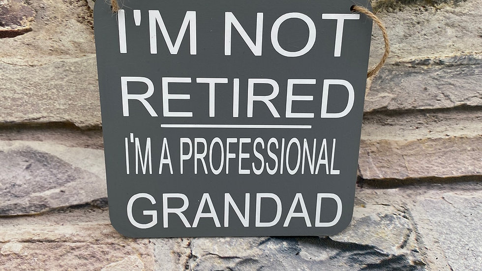 I'm not retired - I'm a professional Grandad