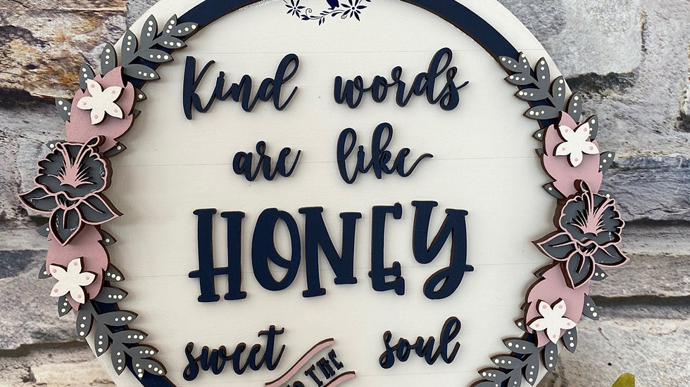Kind words are like honey
