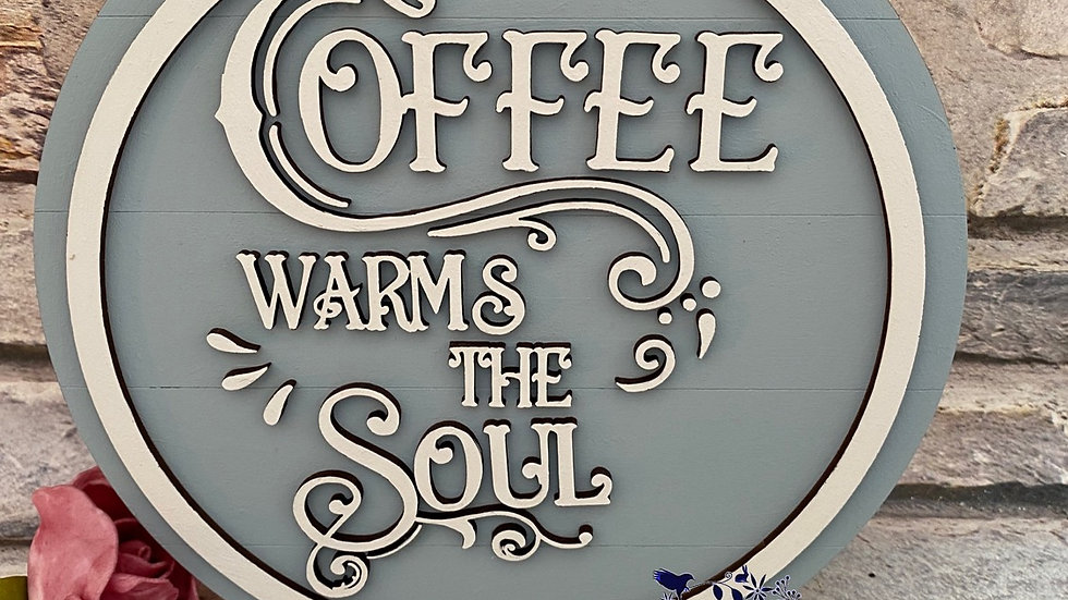 Coffee warms the soul