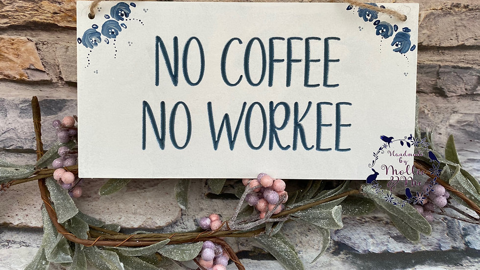 No Coffee no Workee