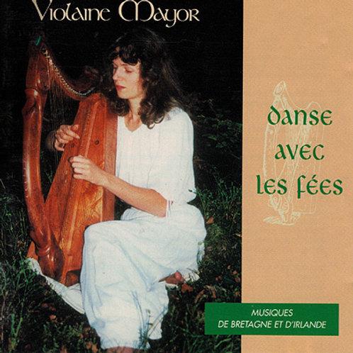 Violaine Mayor - Danse avec les fées
