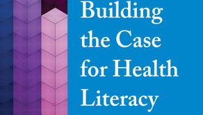"National Academy of Medicine releases report, ""Building the Case for Health Literacy"""