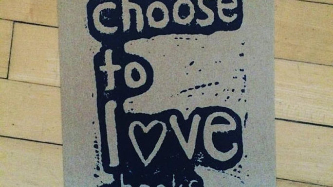 "choose to love block print (5.5x7.5"")"