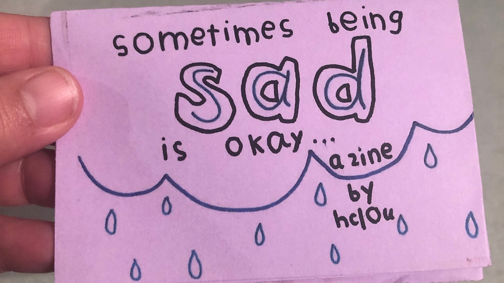 sometimes being sad is okay... zine (full color)