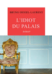 couverture-idiot-du-palais-bruno-deniel-