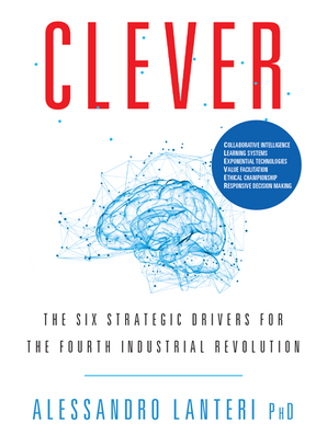 CLEVER. The Six Strategic Drivers for the Fourth Industrial Revolution