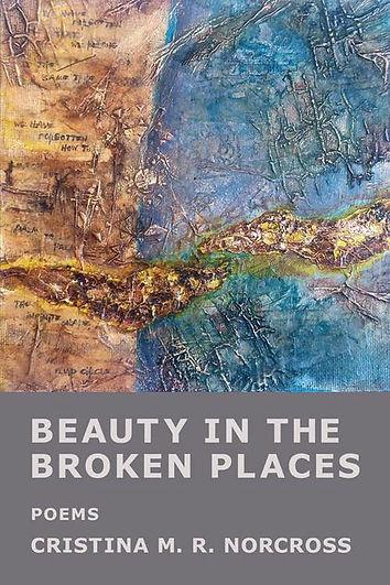 Beauty in the Broken Places (Kelsay Books, 2019) / Cover art by Erin Prais-Hintz