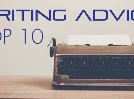 Best writing advice I received: My top 10