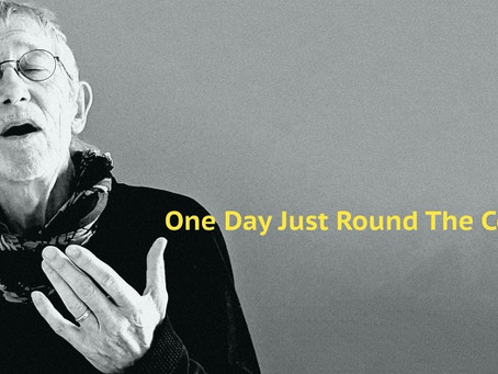 My new song: One Day Just Round The Corner