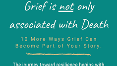 10 More Ways Grief Can Enter Your Life
