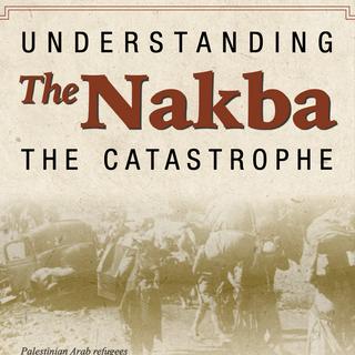 Understanding The Nakba
