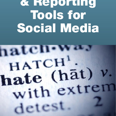 Hate Speech & Reporting Tools for Social Media