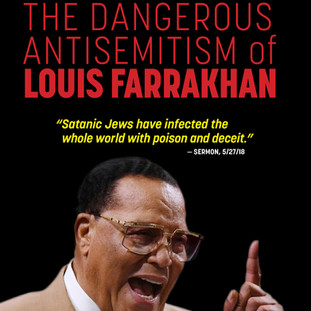 The Dangerous Antisemitism of Louis Farrakhan