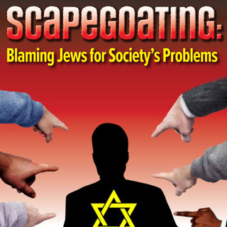 Scapegoating: Blaming the Jews for Society's Problems
