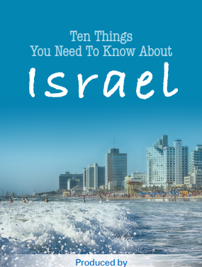 Ten Things You Need To Know About Israel