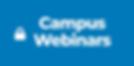 Campus Webinars.png