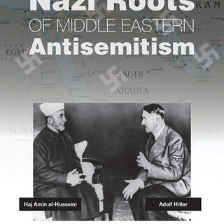The Nazi Roots of Middle Eastern Antisemitism