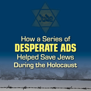 How a Series of Desperate Ads Helped Save Jews During the Holocaust