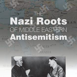 Nazi Roots of Midle Eastern Antisemitism