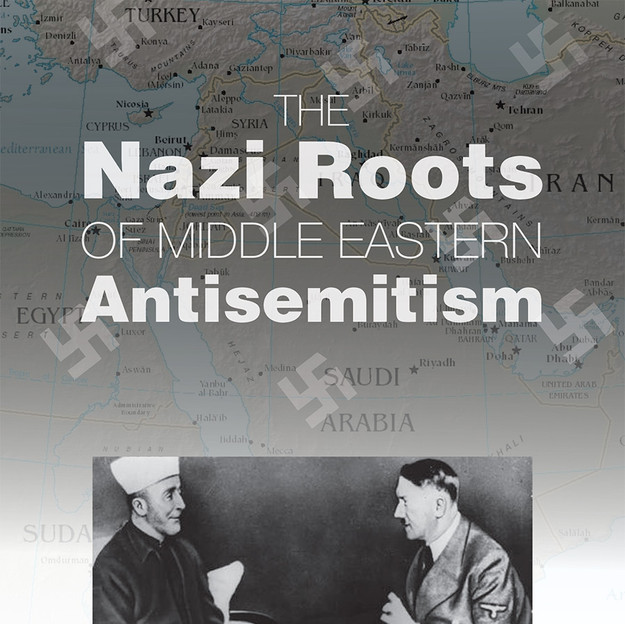Nazi Roots of Midle Eastern Antisemitism