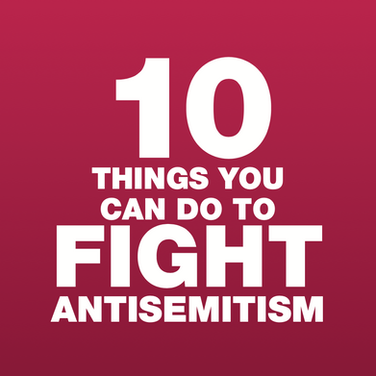 10 Things You Can Do to Fight Antisemitism